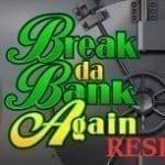 Break Da Bank Again Respin By Microgaming