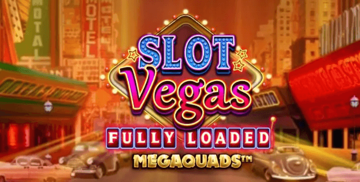 Slot Vegas Fully Loaded Megaquads Review And RTP